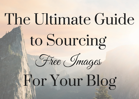 The Ultimate Guide to Sourcing Free Images for Your Blog!