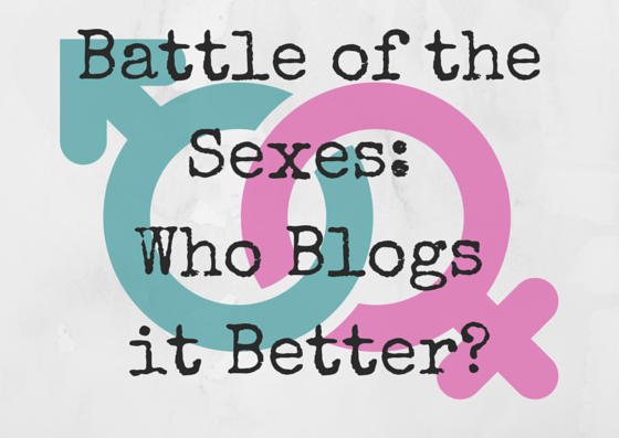 Battle of the Sexes: Who Blogs it Better?