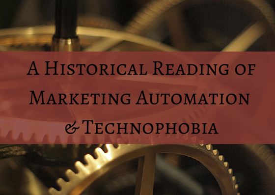 A Historical Reading of Marketing Automation and technophobia
