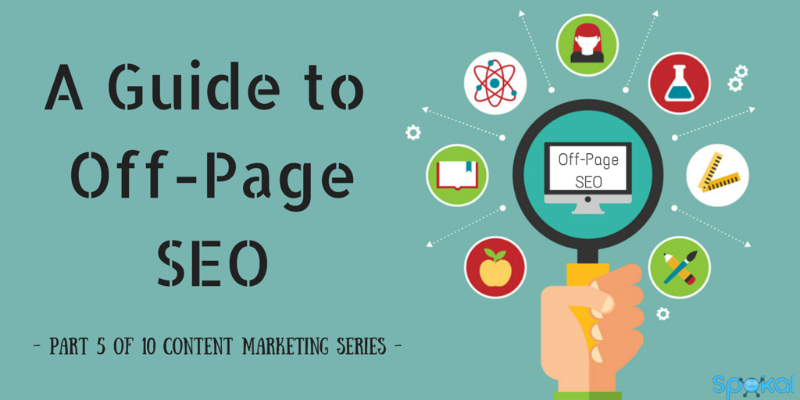 A Guide To Off-Page SEO (Content Marketing Series Part 5 of 10)