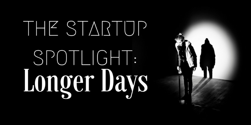 Talking Blogging, Staff & Being Along At The Top With LongerDays – The Startup Spotlight