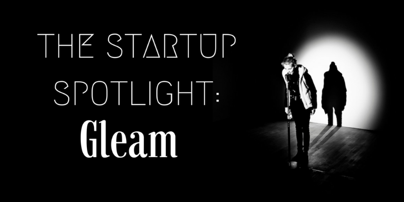 Talking Case Studies, Outreach and Inbound with Gleam on the Startup Spotlight!