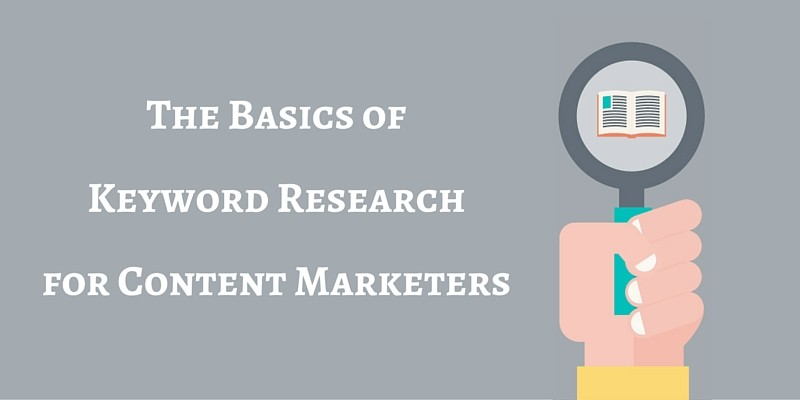 The Basics of Keyword Research for Content Marketers