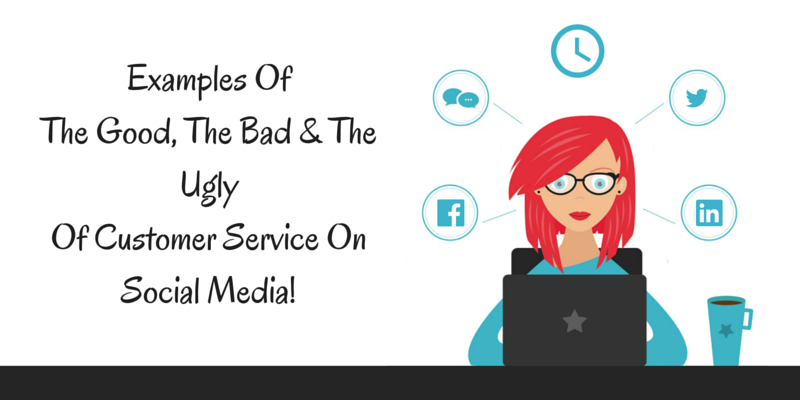 Examples Of The Good The Bad The Ugly Of Customer Service On