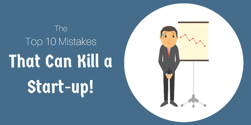 mistakes that can kill a start-up