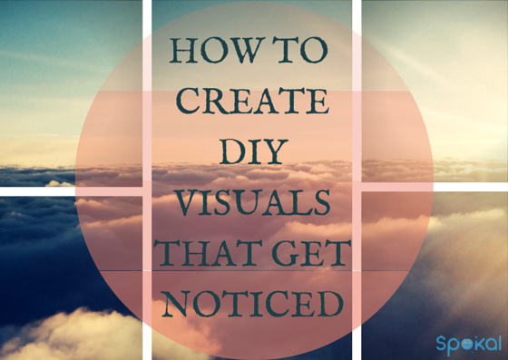 How to create DIY visuals that get you noticed