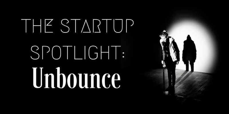 The Startup Spotlight: Talking Content & Customers With Unbounce!