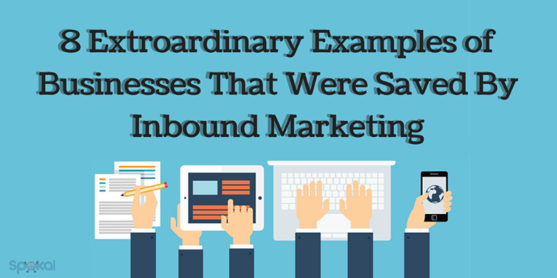 Businesses That Were Saved By Inbound Marketing