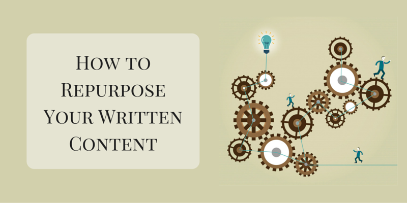 How to Repurpose Your Written Content