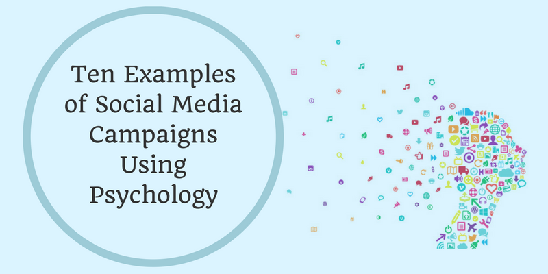 Examples of Social Media Campaigns Using Psychology